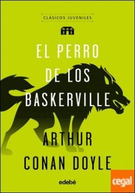 Clásicos Juveniles: EL PERRO DE LOS BASKERVILLE
