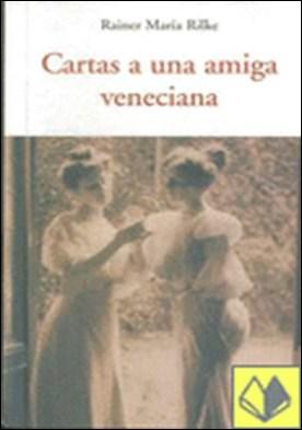 Cartas a una amiga veneciana cen-6 por Rilke, Rainer Maria PDF