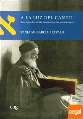 A la luz del candil . Relatos judeo-árabes tunecinos del pasado siglo