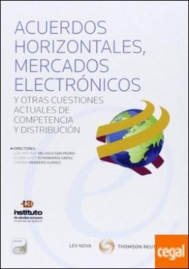 Acuerdos horizontales, mercados electrónicos y otras cuestiones actuales de competencia y distribución (Papel + e-book) por Velasco San Pedro, Luis Antonio PDF