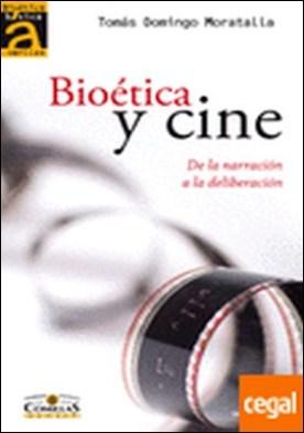Bioética y cine . De la narración a la deliberación
