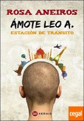 Ámote Leo A. Estación de tránsito por Aneiros, Rosa