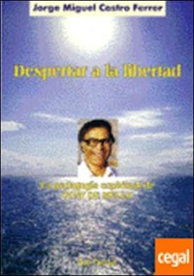 092 - Despertar a la libertad. La pedagogía espiritual de Tony de Mello . LA PEDAGOGIA ESPIRITUAL DE TONY DE MELLO