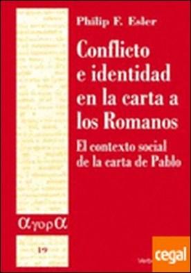 Conflicto e identidad en la carta a los Romanos . El contexto social de la carta de Pablo