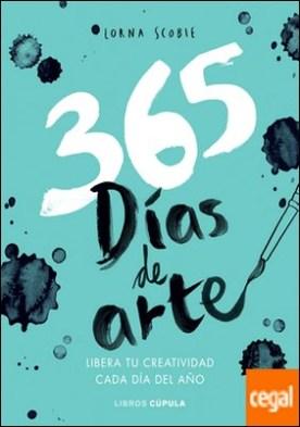 365 días de arte . Libera tu creatividad cada día del año