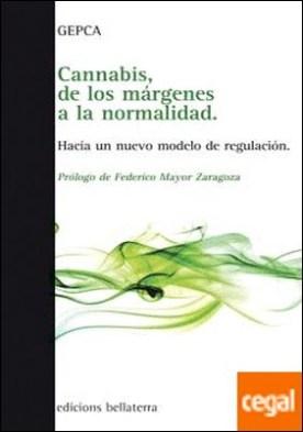 CANNABIS, DE LOS MARGENES A LA NORMALIDAD