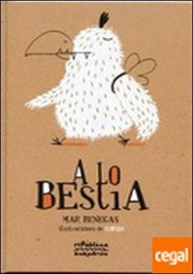 A lo bestia por Benegas Ortiz, Mar