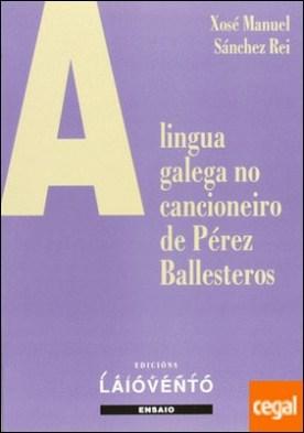 A lingua galega no cancioneiro de Pérez Ballesteros