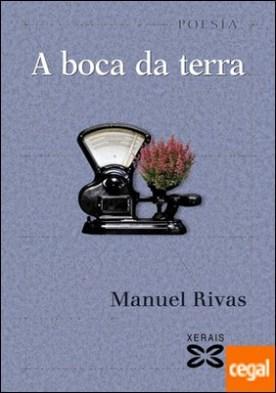 A boca da terra por Rivas, Manuel PDF