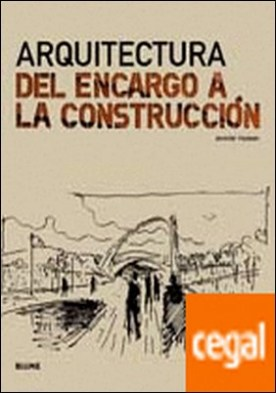 Arquitectura . Del encargo a la construcción por Hudson, Jennifer PDF