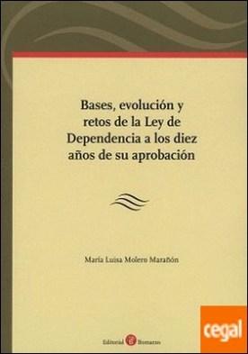 Bases, evolución y retos de la Ley de Dependencia a los diez años de su aprobación