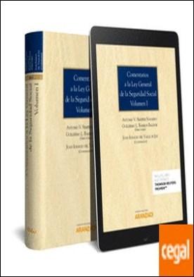 Comentarios a la Ley General de la Seguridad Social (Volumen I) (Papel + e-book) . Normas generales del sistema I: campo de aplicación; afiliación; cotizción y recaudación; acción protectora