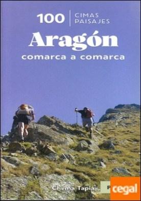100 Cimas de Aragón . Comarca a comarca