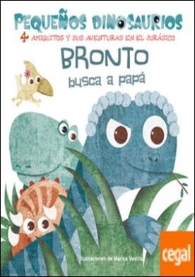 BRONTO BUSCA A PAPA (VVKIDS)