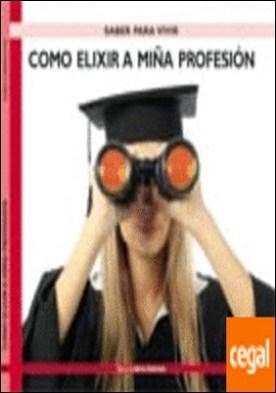 Como elixir a miña profesión por Loureiro Silva, Rubén PDF
