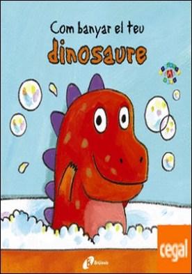 Com banyar el teu dinosaure por Clarke, Jane