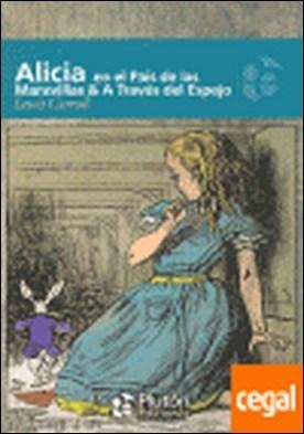 Alicia en el pais de las maravillas & a través del espejo