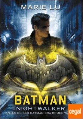 Batman: Nightwalker (DC ICONS 2) por Lu, Marie