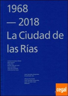 1968-2018. LA CIUDAD DE LAS RÍAS.