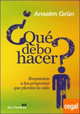 111 - ¿Qué debo hacer? Respuestas a las preguntas que plantea la vida. . RESPUESRAS A LAS PREGUNTAS QUE PLANTEA LA VIDA
