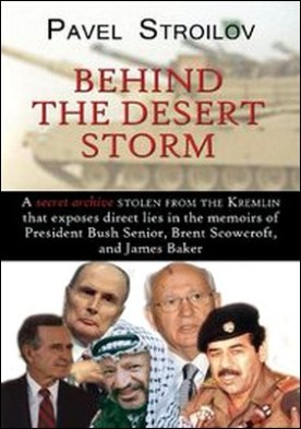 Behind the Desert Storm. A Secret Archive Stolen From the Kremlin that Sheds New Light on the Arab Revolutions in the Middle East