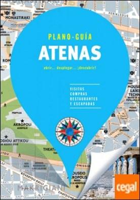 Atenas (Plano - Guía) . Visitas, compras, restaurantes y escapadas