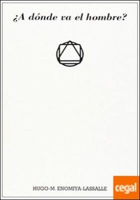¿A dónde va el hombre? por Enomiya-Lassalle, Hugo M. PDF