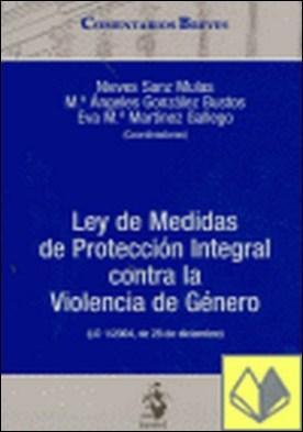 Comentario Breve a la Ley de Medidas de Protección Integral contra la Violencia . (LO 1/2004, 28 de diciembre)