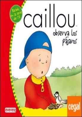 Caillou observa a los pájaros . (Basado en la serie de TV)
