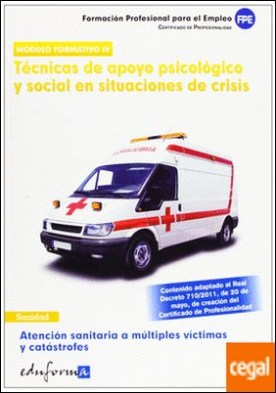 Atención sanitaria a múltiples víctimas y catástrofes . técnicas de apoyo psicológico y social en situaciones de crisis