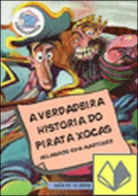 A verdadeira historia do pirata Xocas