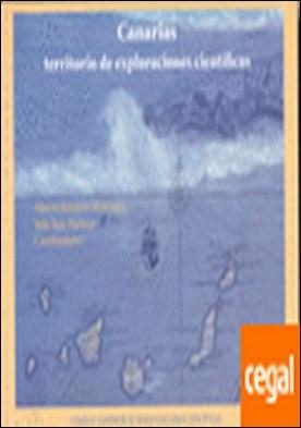 Canarias, territorio de exploraciones científicas . Proyecto Humboldt: expediciones científicas a canarias