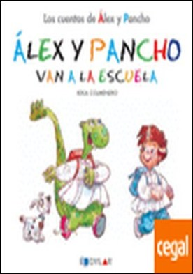 ALEX Y PANCHO VAN A LA ESCUELA - CUENTO 2 . Álex y Pancho Van a la escuela por Keka Colmenero