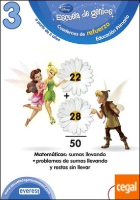 3. Escuela de genios. Cuadernos de refuerzo. Educación Primaria. A partir de 6 años. Matemáticas: Sumas llevando. Problemas de sumas llevando y restas sin llevar