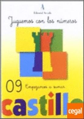 Castillo, jugemos con los número 9 . EMPEZAMOS A SUMAR