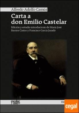 Carta a don Emilio Castelar . EDICION Y ESTUDIO INTRODUCTORIO DE MARIA JOSE BARRIOS CASTRO Y...