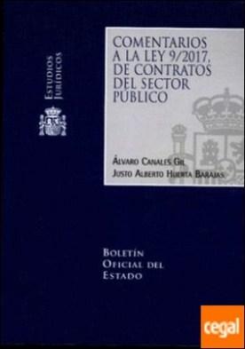 COMENTARIOS A LA LEY 9/2017 DE CONTRATOS DEL SECTOR PÚBLICO