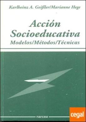 Acción socioeducativa . Modelos, métodos, técnicas