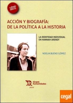 Acción y Biografía: de la Política a la Historia. La Identidad Individual en Hannah Arendt