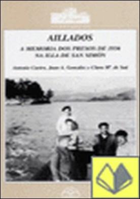 Aillados (A memoria dos presos de 1936 na Illa de San Simón)
