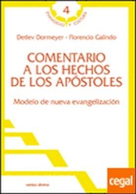 Comentario a los Hechos de los Apóstoles . Modelo de nueva evangelización