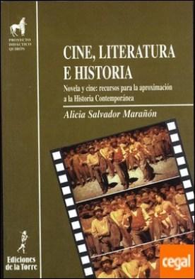 Cine, literatura e historia. Novela y cine: recursos para la aproximación a la Historia Contemporanea