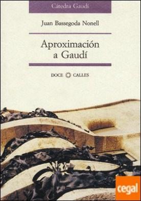 Aproximación a Gaudí