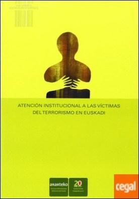 Atención institucional a las víctimas del terrorismo en Euskadi por País Vasco. Ararteko