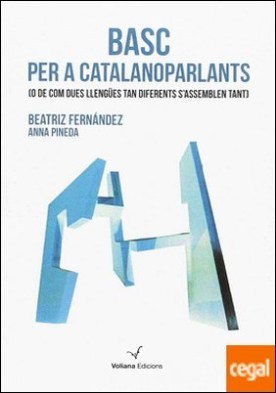 Basc per a catalanoparlants . O de com dues llengües tan diferents s'assemblen tant por Fernández Fernández, Beatriz PDF