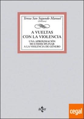 A vueltas con la violencia . Una aproximación multidisciplinar a la violencia de género