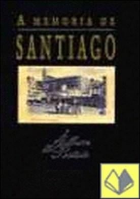 A memoria de Santiago