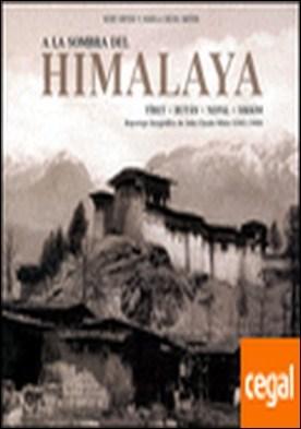 A la Sombra del Himalaya . Tibet - Butan - Nepal - Sikkim