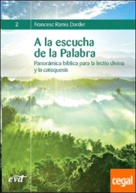 A LA ESCUCHA DE LA PALABRA . Panorámica bíblica para la lectio divina y la catequesis por Ramis Darder, Francesc PDF