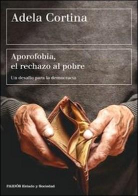 Aporofobia, el rechazo al pobre. Un desafío para la democracia